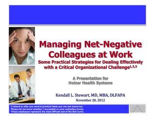 Kendall L. Stewart, MD, MBA, DLFAPA November 20, 2012