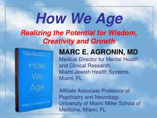 How We Age Realizing the Potential for Wisdom, Creativity and Growth