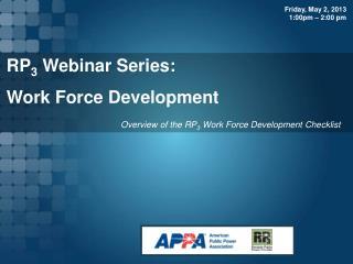RP 3  Webinar Series:  Work Force Development