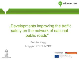 """ Developments improving the traffic safety on the network of national public roads """