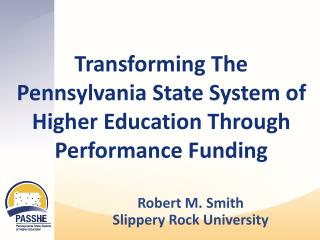 Transforming The Pennsylvania State System of Higher Education Through Performance Funding