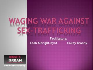 Waging war against  Sex-Trafficking