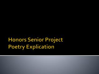 Honors Senior Project  Poetry  Explication