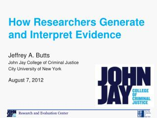 Jeffrey A. Butts John Jay College of Criminal Justice City University of New York August 7, 2012