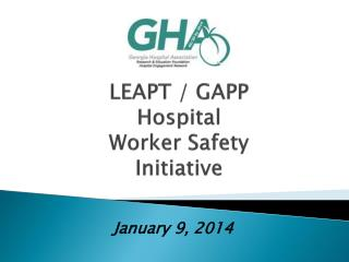LEAPT / GAPP Hospital  Worker Safety  Initiative