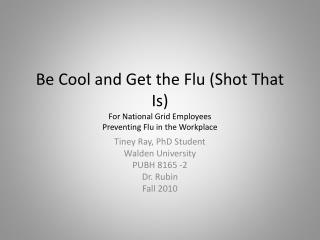 Be Cool and Get the Flu (Shot That Is) For National Grid Employees Preventing Flu in the Workplace
