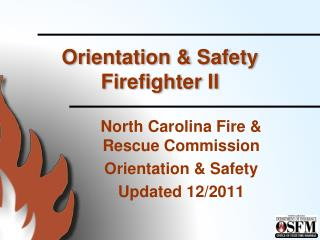 Orientation  & Safety Firefighter  II