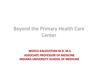. Wools-Kaloustian M.D. M.S. Associate Professor of Medicine  Indiana University School of Medicine