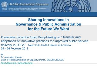 Sharing Innovations in  Governance & Public Administration  for the Future We Want