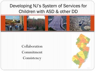 Developing NJ�s System of Services for  Children with ASD & other DD