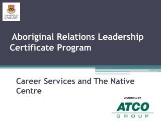 Aboriginal Relations Leadership Certificate Program