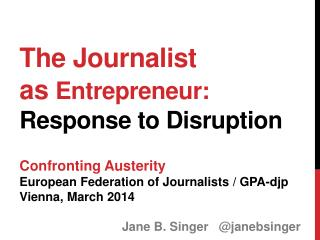 The Journalist as  Entrepreneur: Response to Disruption