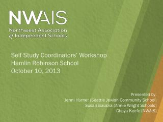 Presented by: Jenni Hurner  (Seattle Jewish Community School) Susan Bauska  (Annie Wright Schools) Chaya Keefe (NWAIS)