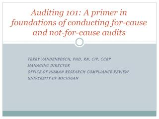 Auditing 101: A primer  in foundations  of conducting for-cause and  not -for-cause audits
