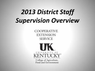 2013 District  Staff Supervision Overview