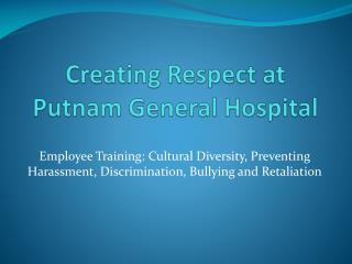 Creating Respect at Putnam General Hospital