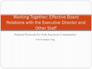 Working Together: Effective Board Relations with the Executive Director and Other Staff