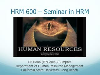 HRM  600  – Seminar in  HRM