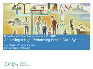 Breakfast with the Chiefs – January 11, 2012 Achieving a High Performing Health Care System