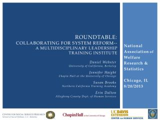 Roundtable: Collaborating for  System  Reform--  A  Multidisciplinary  Leadership  Training  Institute
