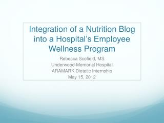 Integration of a Nutrition Blog into a Hospital�s Employee Wellness Program
