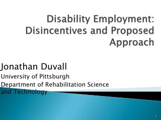 Disability Employment:  Disincentives and Proposed Approach