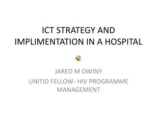 ICT STRATEGY AND IMPLIMENTATION IN A HOSPITAL