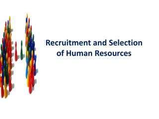 Recruitment and Selection of  Human  Resources