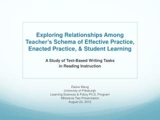 Exploring  Relationships Among  Teacher's  Schema of Effective Practice, Enacted Practice,  &  Student  Learning