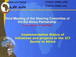 Third Meeting of the Steering Committee of the EU-Africa Partnership  Tunis, Tunisia , 7 th  April  2010