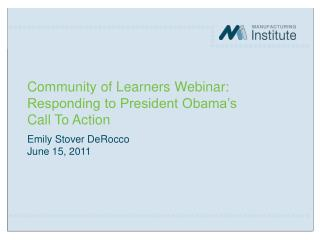 Community of Learners Webinar: Responding to President Obama's Call To Action