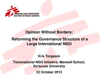 Opinion Without Borders:  Reforming the Governance Structure of a Large International NGO Kris Torgeson