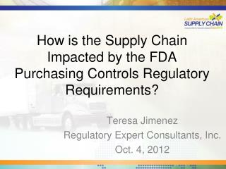 How is the Supply Chain Impacted by the FDA Purchasing Controls Regulatory Requirements?