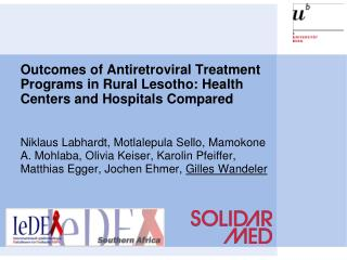 Outcomes of Antiretroviral Treatment Programs in Rural  Lesotho: Health  Centers  and Hospitals Compared