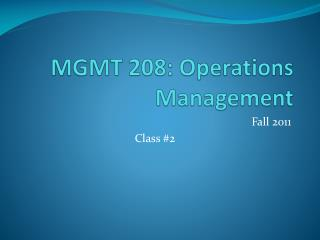 MGMT 208: Operations Management