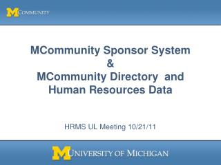 MCommunity Sponsor System & MCommunity Directory  and Human Resources Data