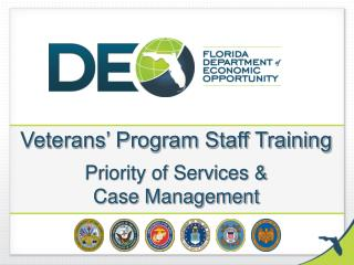 Veterans� Program Staff Training Priority of Services &  Case Management