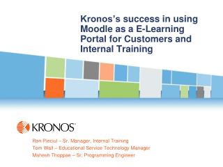 Kronos's  success in using Moodle as a E-Learning Portal for Customers and Internal Training