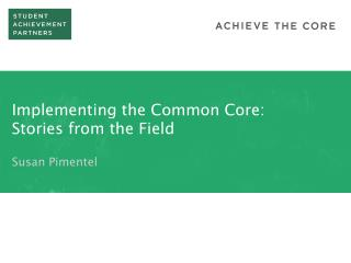 Implementing the Common Core:  Stories from the Field