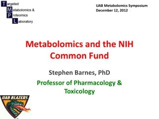 Metabolomics and  the NIH  Common Fund