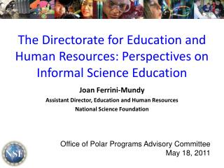 The Directorate for Education and Human Resources: Perspectives on Informal Science Education