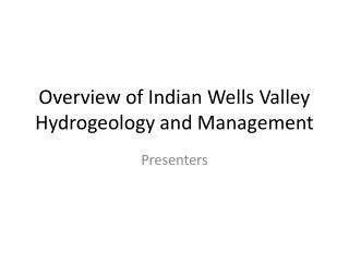 Overview of Indian Wells Valley Hydrogeology and Management