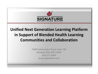 Unified Next Generation Learning Platform in Support of Blended Health Learning Communities and  Collaboration