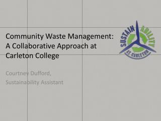 Community Waste  Management:  A Collaborative Approach at Carleton College