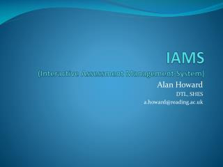 IAMS (Interactive Assessment Management System)