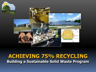 ACHIEVING 75% RECYCLING Building a Sustainable Solid Waste Program