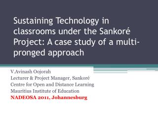 Sustaining Technology in classrooms under the  Sankoré  Project: A case study of a multi-pronged approach