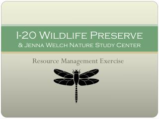 I-20 Wildlife Preserve  & Jenna Welch Nature Study Center