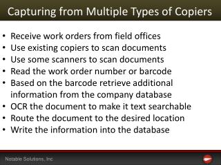 Capturing from  M ultiple  T ypes of Copiers