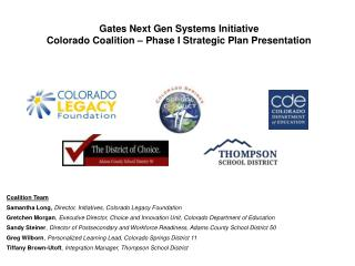 Gates Next Gen Systems Initiative  Colorado Coalition – Phase I Strategic Plan Presentation